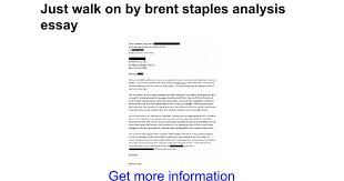 just walk on by brent staples analysis essay google docs