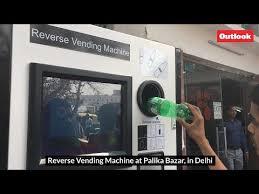 Vending Machine Meaning In Hindi Mesmerizing Reverse Vending Machine' At Palika Bazar In Delhi
