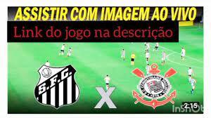 Santos e Corinthians ao vivo - YouTube