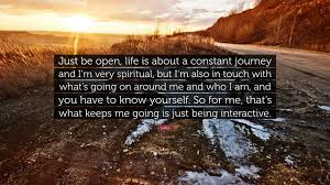 Ledisi Quote Just Be Open Life Is About A Constant Journey And I