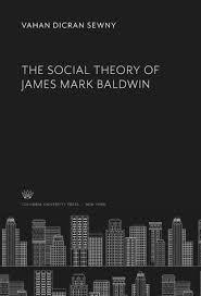 The Social Theory of James Mark Baldwin | Columbia University Press