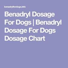 Benadryl Dosage For Dogs Benadryl Dosage For Dogs Dosage