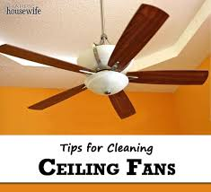 tips for cleaning ceiling fans the happy housewife
