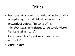 critics frankenstein critics • frankenstein shows the limits of individuality by replacing the individual voice a network