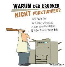Warum Der Drucker Nicht Funktioniert Lustige Bürosprüche