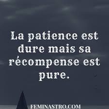 La Patience Est Dure Mais Sa Récompense Est Pure Citations