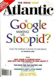 the reality club on is google making us stupid by nicholas carr  the issue of atlantic monthly features a cover story by nicholas carr is google making us stupid what the internet is doing to our brains