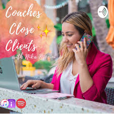 Coaches Close Clients: High Ticket Sales & Marketing for Coaches