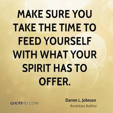 Time For Yourself Quotes Best Of Darren L Johnson Quotes QuoteHD