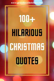 Life goes so quick but it is still a good idea to put together a nice quotes list. Funny Christmas Quotes To Make You Smile Peace Love Christmas
