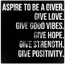 Love And Hope Quotes Delectable Quote Aspire To Be A Giver Of Love Hope Strength And Positivity