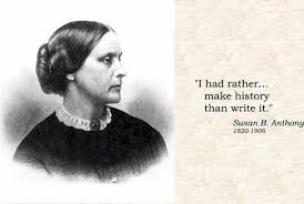 Susan B Anthony Quotes Amazing Rather Make History Tap To See More Inspirational Susan B Anthony