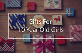 the top 5 best gifts for 10 year old s awesome gift ideas