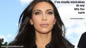 Kim Kardashian Quotes Stunning Kim Kardashian Quotes At StatusMind Page 48 StatusMind