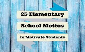 Iza Design Blog25 Elementary School Mottos To Motivate Students