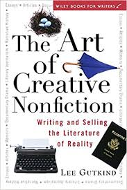 com the art of creative nonfiction writing and selling  the art of creative nonfiction writing and selling the literature of reality wiley books for writers 1st edition