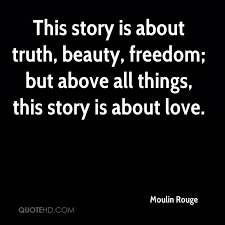 Truth Is Beauty Quote Best of Moulin Rouge Quotes QuoteHD