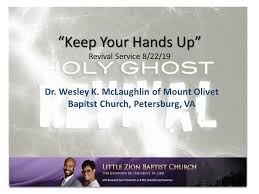 8-22-19 Keep Your Hands Up (Dr. Wesley K. McLaughl - ‧ 5bf2fa283d1f4