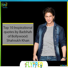 Top 40 Inspirational Quotes By Shahrukh Khan Flypped Custom Best Quotes Movie Bollywood