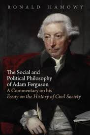 the social and political philosophy of adam ferguson a commentary the social and political philosophy of adam ferguson by ronald hamowy
