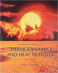 Introduction to Thermodynamics and Heat Transfer: Yunus A Cengel Dr ...
