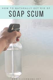 how to naturally get rid of soap s