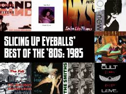 Top 100 Albums Of 1985 Slicing Up Eyeballs Best Of The