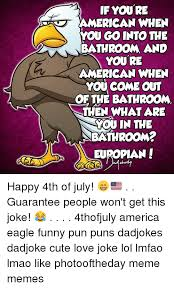 Bathroom Puns Stunning If YOU'RE AMERICAN WHEN YOU GO INTO THE BATHROOM AND YOU RE AMERICAN