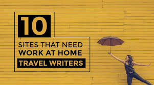want to become a travel writer here s sites to consider