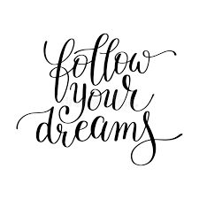 Follow Your Dream Quote Best Of Follow Your Dreams Handwritten Calligraphy Lettering Quote Stock