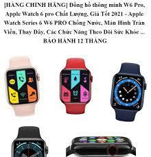 BẢN CAO CẤP] Apple Watch 6 pro Chất Lượng Giá Tốt 2021 Đồng hồ thông minh
