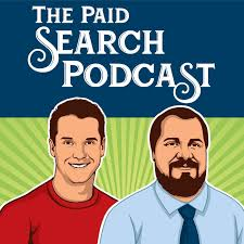 The Paid Search Podcast | A Weekly Podcast About Google Ads and Online Marketing