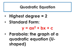 2 quadratic equation highest degree 2 standard form y ax 2 bx c parabola the graph of a quadratic equation u shaped