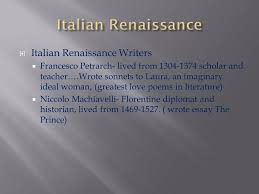 era of awakening  renaissance rebirth both a philosophical and  italian renaissance writers  sco petrarch lived from 1304 1374 scholar and teacher