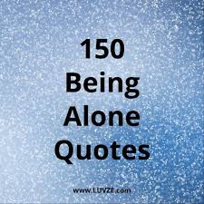 Alone Quotes Extraordinary 48 Being Alone Quotes And Lonely Sayings And Messages