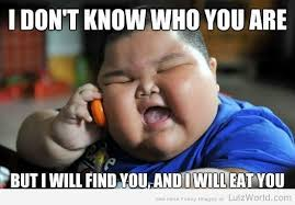 Fat Asian Kid Will Find You and Eat You | Memes | Pinterest ... via Relatably.com
