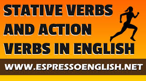 Stative Verbs Action Verbs And Verbs That Are Both