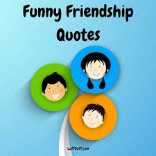 Quotes About Funny Friendship