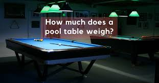 pool table weight. How Much Does A Pool Table Weigh Weight I
