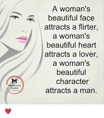 Quotes On Beautiful Face And Heart Best Of Mesmerizing Quotes A Woman's Beautiful Face Attracts A Flirter A
