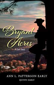 Bryant Acres: A Love Story (1): Early, Ann L. Patterson, Early, Quinn:  9781543939620: Amazon.com: Books