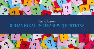 Behavior Based Interview Questions And Answers How To Answer Behavioral Interview Questions