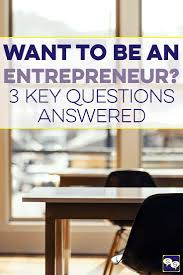 so you want to be an entrepreneur financial conversation want to know what it takes to be an entrepreneur it s not just about being