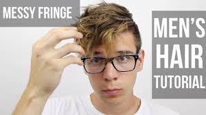 Messy Hairstyle For Guys Messy Fringe Hair Tutorial Mens Hairstyles 2015 Youtube