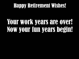 Retirement Wishes Quotes