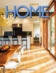 Urban Home Interior Design Urban Home Austin San Antonio October November 2015 By