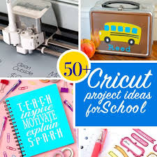 School Projects To Make With Your Cricut 100 Directions