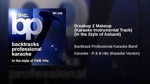 breakup 2 makeup karaoke instrumental track in the style of ashanti