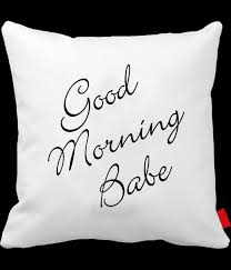 Good Morning Babe Quotes Best of Quotes Pillow