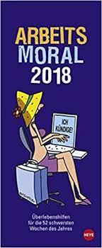 Arbeitsmoral Kalender 2018 Amazonde Bücher